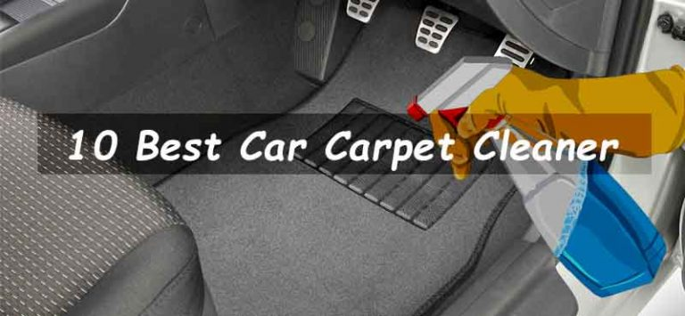 Best Car Carpet Cleaner - Top Vehicle Carpet Cleaning Spray and Stain Remover